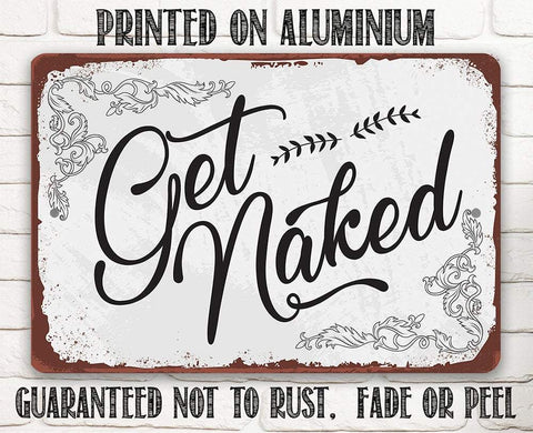 Get Naked - Metal Sign.