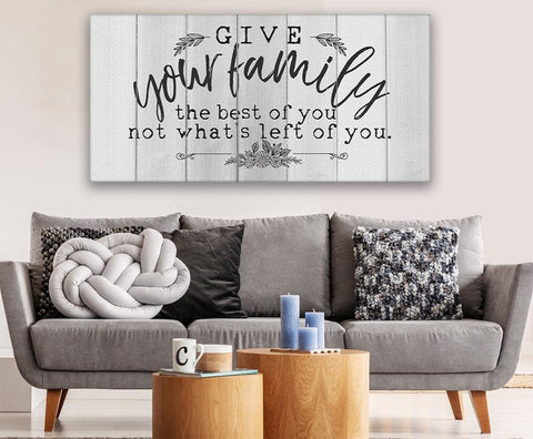 Image of Give Your Family The Best Of You - Canvas Lone Star Art