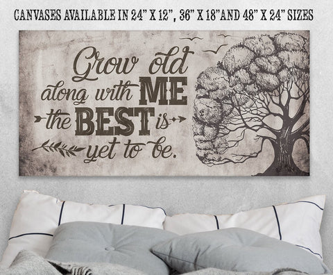 Image of Grow Old Along With Me - Canvas.