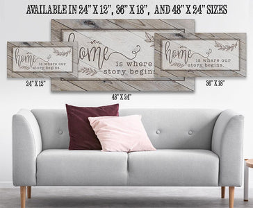 Home Is Where Our Story Begins - Canvas.