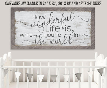 How Wonderful Life Is - Canvas.