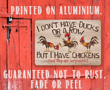 "I Don't Have Ducks - 8"" x 12"" or 12"" x 18"" Aluminum Tin Awesome Metal Poster."