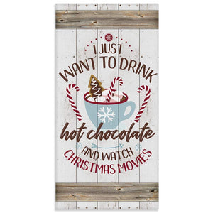 "I Just Want To Drink Hot Chocolate - Canvas Lone Star Art 12"" x 24"""