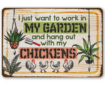 "I Just Want to Work In My Garden - 8"" x 12"" or 12"" x 18"" Aluminum Tin Awesome Metal Poster."