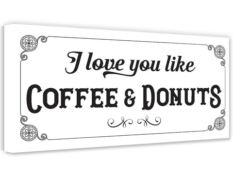 Image of I Love You Like Coffee & Donuts - Canvas Wall Hangings Lone Star Art
