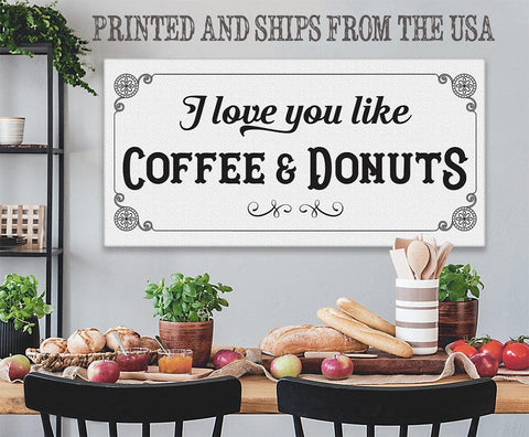 Image of I Love You Like Coffee & Donuts - Canvas