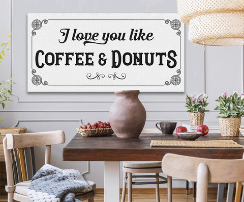 Image of I Love You Like Coffee & Donuts - Canvas.