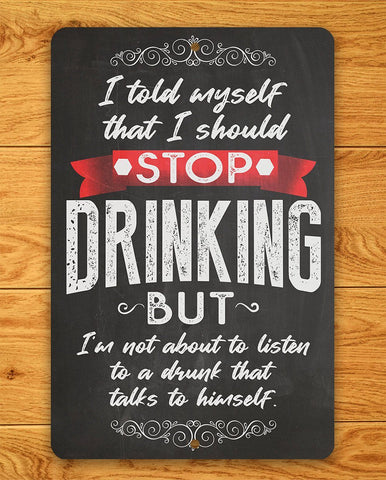 Image of I Should Stop Drinking - Metal Sign.
