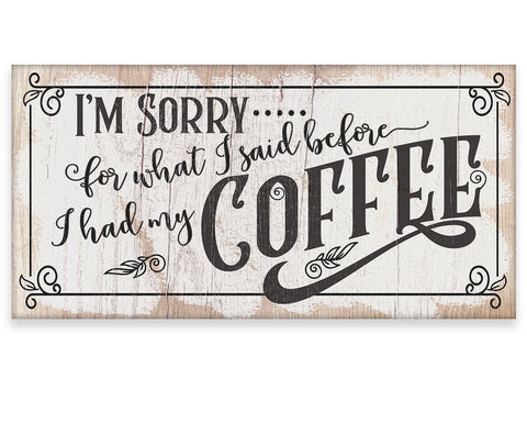 "Image of I'm Sorry For What I Said, Coffee - Canvas Lone Star Art 12"" x 24"""