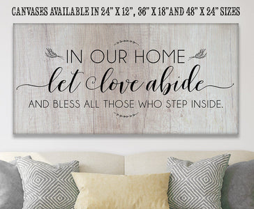 In Our Home Let Love Abide - Canvas