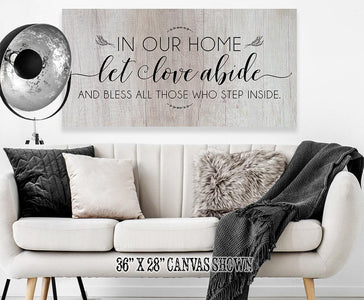 In Our Home Let Love Abide - Canvas.