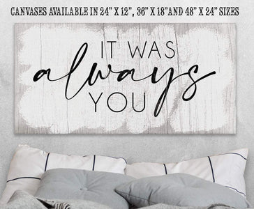 "It Was Always You - Large Canvas Art - Perfect Above Headboard - Great Housewarming and Wedding Gift Lone Star Art 12"" x 24"" Stretched"