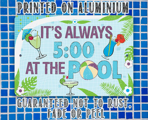 It's 5 O'Clock At The Pool - Metal Sign.