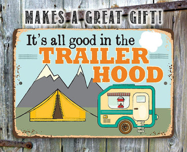 It's All Good In The Trailer Hood - Metal Sign.