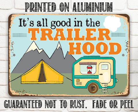 Image of It's All Good In The Trailer Hood - Metal Sign.
