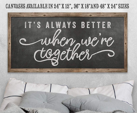 Image of It's Always Better When We're Together - Canvas.