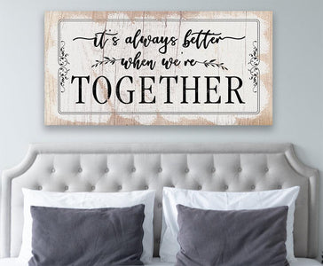 It's Always Better When We're Together - Canvas.