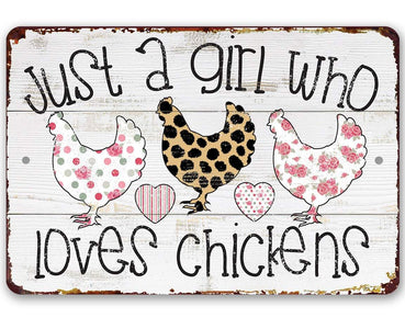 "Just A Girl Who Loves Chickens - 8"" x 12"" or 12"" x 18"" Aluminum Tin Awesome Metal Poster."