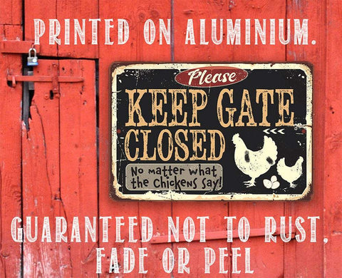 Keep Gate Closed Chickens - Metal Sign.