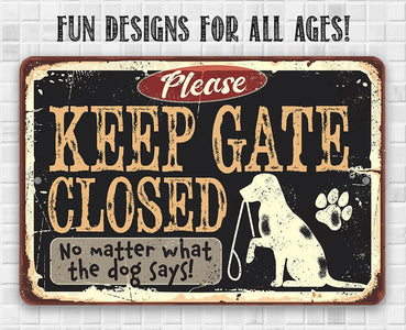 Keep Gate Closed Dog - Metal Sign.