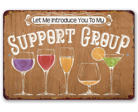 Image of Let Me Introduce You To My Support Group - Metal Sign.