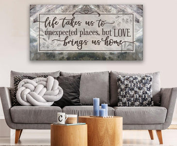 Life Takes Us To Unexpected Places - Canvas.