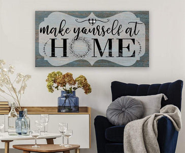 Make Yourself At Home - Canvas.