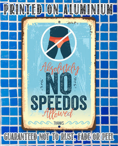 Absolutely No Speedos Allowed - Metal Sign.