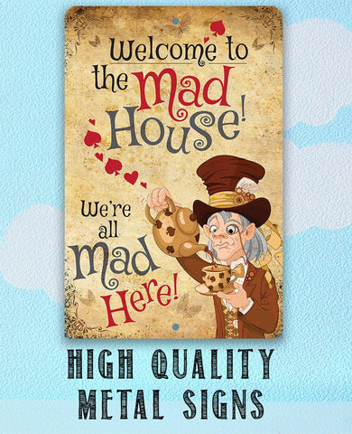 Image of Alice in Wonderland - Welcome to the Mad House - Metal Sign.
