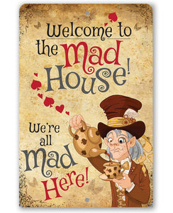 Alice in Wonderland - Welcome to the Mad House - Metal Sign.