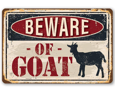 Beware of Goat - Metal Sign.
