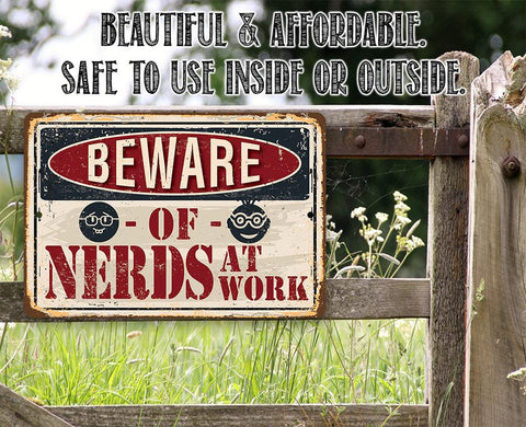 Image of Beware of Nerds At Work - Metal Sign.