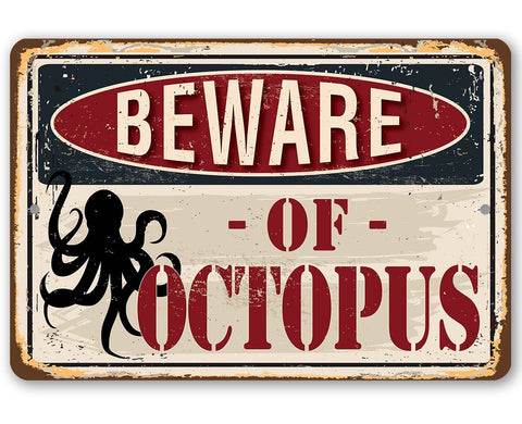 Image of Beware of Octopus - Metal Sign.