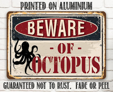 Beware of Octopus - Metal Sign.