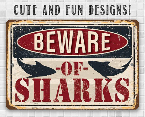 Beware of Sharks - Metal Sign.