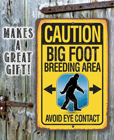 Image of Caution Big Foot Breeding Area - Metal Sign.
