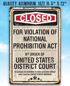 Closed For Violation of Prohibition - Metal Sign.