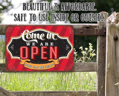 Come In We Are Open - Metal Sign.