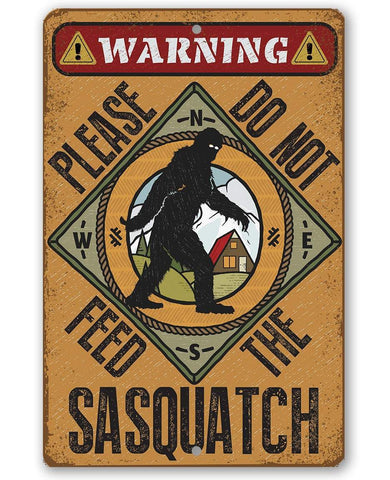 Image of Do Not Feed Sasquatch - Metal Sign.