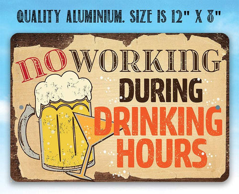 Image of No Working During Drinking Hours - Metal Sign.