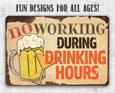 No Working During Drinking Hours - Metal Sign.