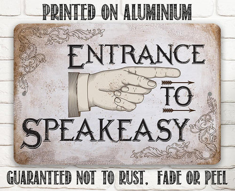Entrance to Speakeasy - Metal Sign.