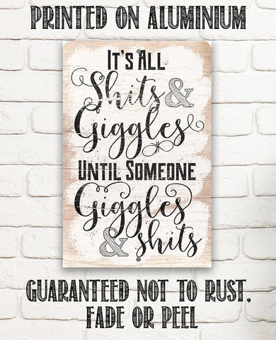 Image of It's All Shits And Giggles - Metal Sign.
