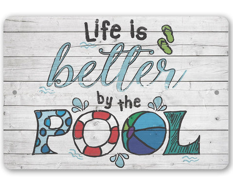 Image of Life Is Better By The Pool - Metal Sign.