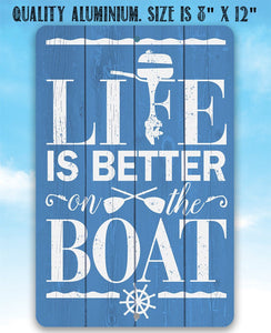 Life Is Better On The Boat - Metal Sign.
