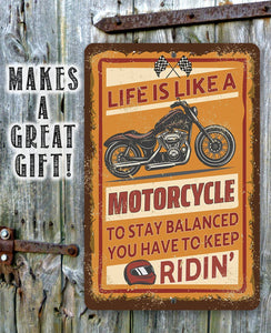 Life Is Like A Motorcycle - Metal Sign.