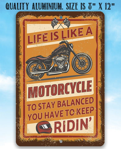 Image of Life Is Like A Motorcycle - Metal Sign.