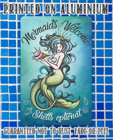 Mermaids Welcome Shells Optional - Metal Sign.