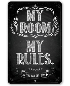 My Room My Rules - Metal Sign.