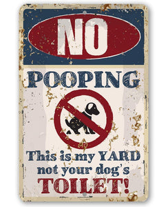 No Dog Pooping - Metal Sign.